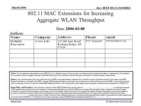 doc.: IEEE 802.11-06/0408r2 Submission March 2006 M. Benveniste (Avaya Labs) 802.11 MAC Extensions for Increasing Aggregate WLAN Throughput Notice: This.