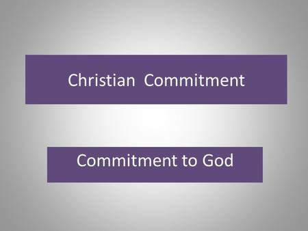 Christian Commitment Commitment to God. Crowds? Multitudes!
