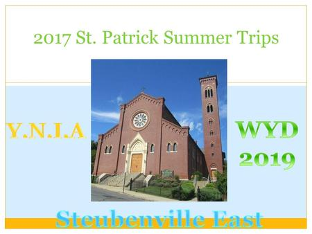 2017 St. Patrick Summer Trips. NO! YOU JUST NEED TO HAVE THESE THREE ATTITUDES: A WILLINGNESS TO BUILD COMMUNITY WITH YOUR GROUP INTELLECTUALLY, SOCIALLY,
