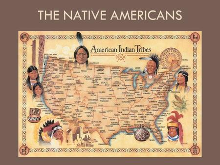 THE NATIVE AMERICANS. Native American Diversity By the year 1500, Native Americans had divided into hundreds of cultural groups who perhaps spoke up to.