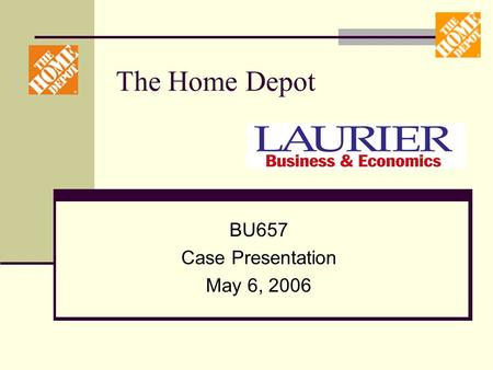 The Home Depot BU657 Case Presentation May 6, 2006.