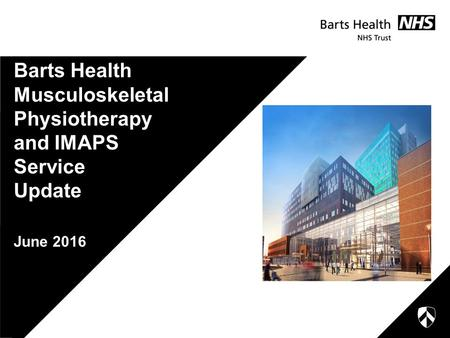 Barts Health Musculoskeletal Physiotherapy and IMAPS Service Update June 2016.