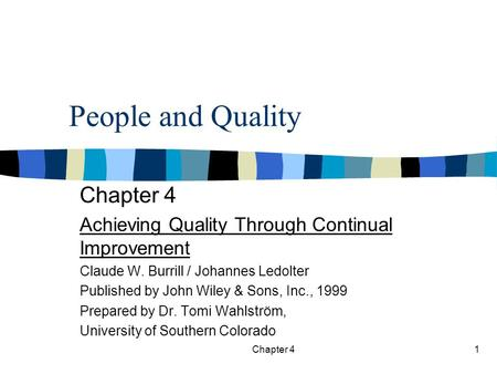Chapter 41 People and Quality Chapter 4 Achieving Quality Through Continual Improvement Claude W. Burrill / Johannes Ledolter Published by John Wiley.