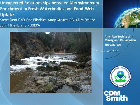 Unexpected Relationships between Methylmercury Enrichment in Fresh Waterbodies and Food-Web Uptake Steve Dent PhD, Eric Blischke, Andy Greazel PG- CDM.