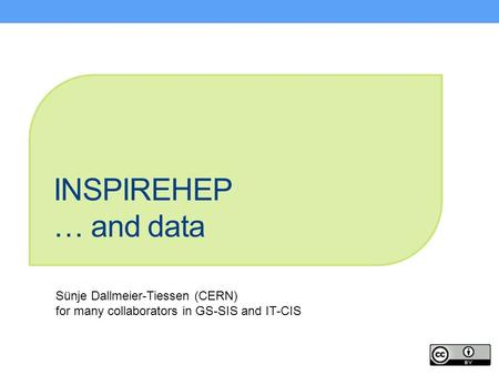 INSPIREHEP … and data Sünje Dallmeier-Tiessen (CERN) for many collaborators in GS-SIS and IT-CIS.
