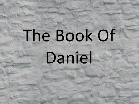 The Book Of Daniel. Chapter Two Outline of Chapter Two Nebuchadnezzar's Dream and Distress, 1-3 Nebuchadnezzar's Unreasonable Request, 4-11 Nebuchadnezzar.
