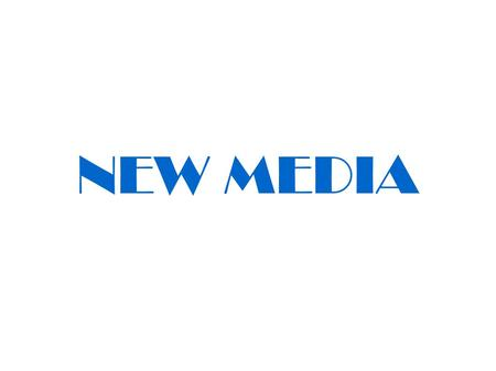 "NEW MEDIA. "" New media i s a term that emerged in the later part of the twentieth century. For example, new media holds out a possibility of on-demand."