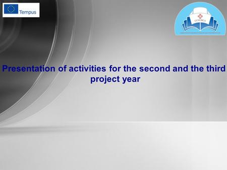Presentation of activities for the second and the third project year.