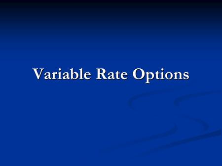 Variable Rate Options. A unit pricing system where the resident pays a variable rate based upon how much refuse they place for collection. A unit pricing.