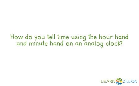 How do you tell time using the hour hand and minute hand on an analog clock?