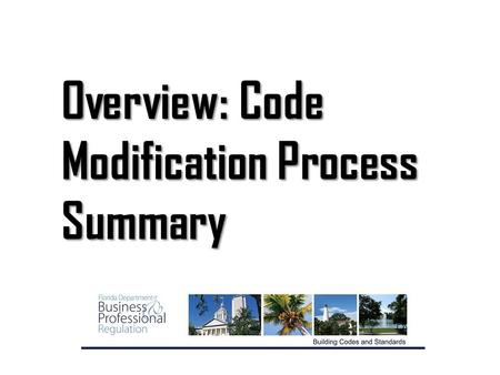 Overview: Code Modification Process Summary. PROPONENT Step 1 - Proponent has a code change in mind MODIFICATION (Mod) Step 2 - Proponent enters the mod.