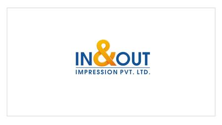 About us In & Out Impression Pvt. Ltd. is a Pune base company established in the year 2004. Our company offers customized Indoor & Outdoor branding as.