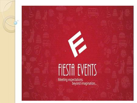 Introduction Fiesta Events is an emerging service provider in India's growing hospitality sector. Led by a highly experienced leadership team, the company.