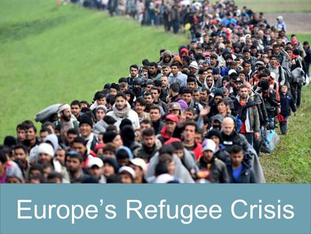 Europe's Refugee Crisis. What has been happening?  In 2015 There has been a massive increase in the number of refugees and migrants escaping hardship.
