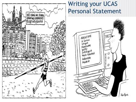 Writing your UCAS Personal Statement. 1 THE ADMISSIONS TUTOR.