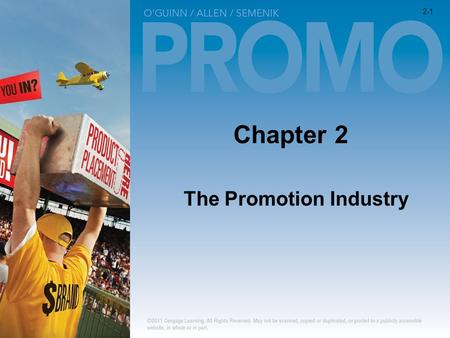 Chapter 2 The Promotion Industry 2-1. 1. Discuss important trends transforming the promotion industry. 2. Describe the promotion industry's size, structure,