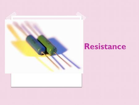 Resistance. Resistor A resistor is part of an electric circuit that resists the flow of electric current. As current flows through a resistor, some of.
