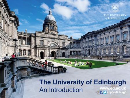 The University of Edinburgh An Introduction  applyedinburgh.