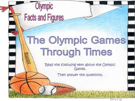Read the following text about the Olympic Games. Then answer the questions.