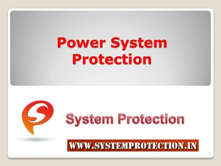 Power System Protection 1. Contents Contents Introduction Functions of Equipment Protection Functions of Protective Relays Required Information for Protective.