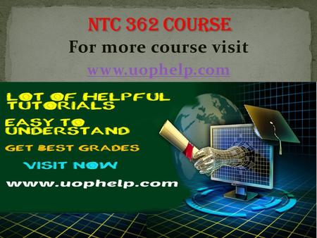 For more course visit  NTC 362 Entire Course NTC 362 Week 1 DQs NTC 362 Week 1 Tele- communications Evolution Timeline NTC 362 Week 2.