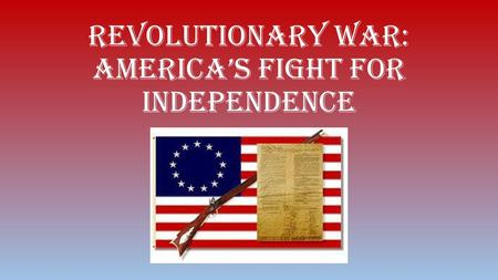 Revolutionary War: America's Fight for Independence.