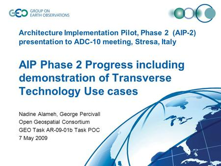 Architecture Implementation Pilot, Phase 2 (AIP-2) presentation to ADC-10 meeting, Stresa, Italy AIP Phase 2 Progress including demonstration of Transverse.
