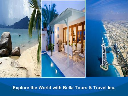 Explore the World with Bella Tours & Travel Inc..