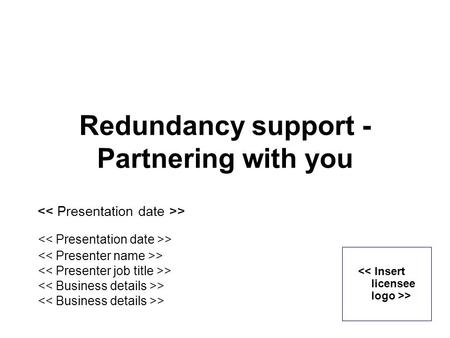 > Redundancy support - Partnering with you. Disclaimer >