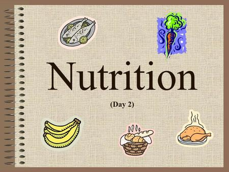 Nutrition (Day 2). Bell Ringer (Day 2) Read page 262 in your health book and answer the following questions: –Why should you drink water when you are.
