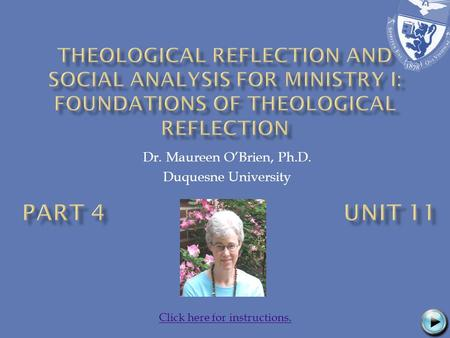 Dr. Maureen O'Brien, Ph.D. Duquesne University Click here for instructions.
