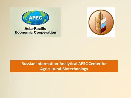 Russian Information-Analytical APEC Center for Agricultural Biotechnology.