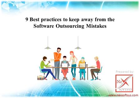 9 Best practices to keep away from the Software Outsourcing Mistakes  Prepared by: