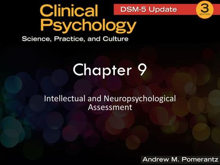 Chapter 9 Intellectual and Neuropsychological Assessment.