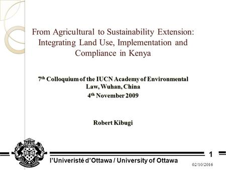 From Agricultural to Sustainability Extension: Integrating Land Use, Implementation and Compliance in Kenya 7 th Colloquium of the IUCN Academy of Environmental.