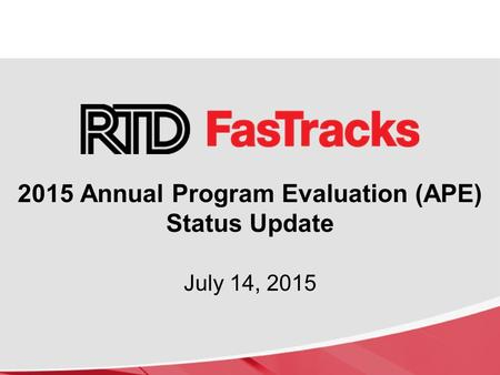 2015 Annual Program Evaluation (APE) Status Update July 14, 2015.