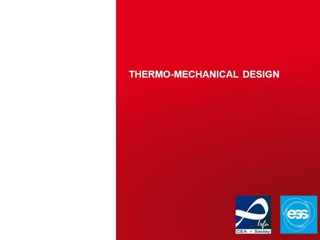 THERMO-MECHANICAL DESIGN | PAGE 1 CEA Saclay 2015.