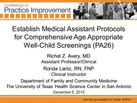 Establish Medical Assistant Protocols for Comprehensive Age Appropriate Well-Child Screenings (PA26) Richel Z. Avery, MD Assistant Professor/Clinical Ronda.