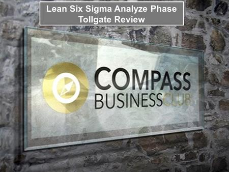 six sigma tollgate review Lean and six sigma quick win tollgate review - download as pdf file (pdf), text file (txt) or read online sissigmadsi.