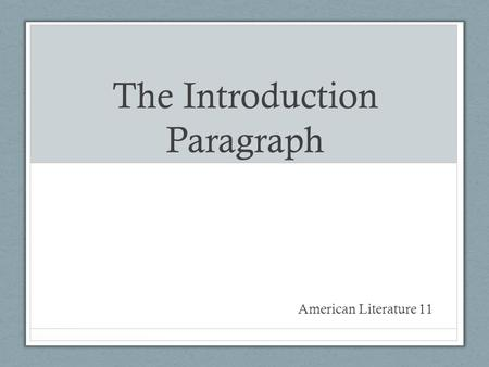 The Introduction Paragraph American Literature 11.
