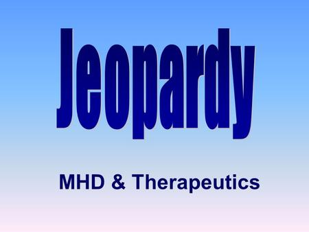 MHD & Therapeutics is proud to present And Now Here Is The Host... Insert Name Here.
