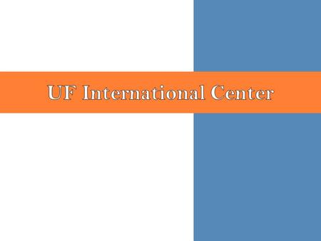 The University of Florida International Center (UFIC) serves in a leadership and facilitation role to further the University's international agenda, providing.