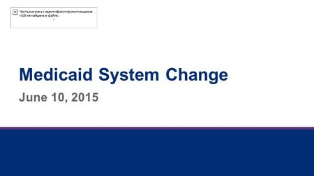 Medicaid System Change June 10, 2015. 2 The Forces of Change  Medicaid Redesign Process  Managed Care  Health and Recovery Plans (HARPs)  Health Homes.