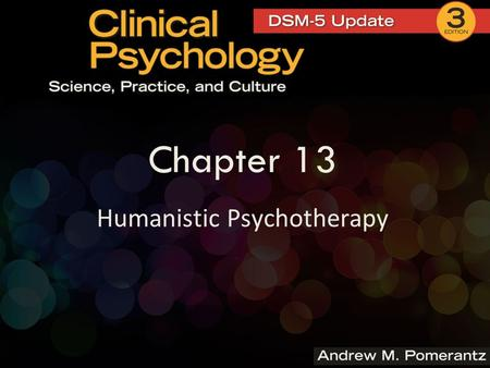 Chapter 13 Humanistic Psychotherapy. Humanism  Carl Rogers was a leading figure Abraham Maslow was another  Humanism was a reaction against Freud's.