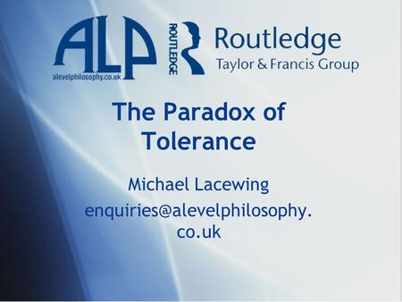 The Paradox of Tolerance Michael Lacewing co.uk.