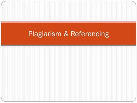 Plagiarism & Referencing. Referencing Support your claims with references from other sources (books, magazines, newspapers, online articles, etc), and.