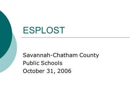 ESPLOST Savannah-Chatham County Public Schools October 31, 2006.