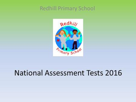 National Assessment Tests 2016 Redhill Primary School.