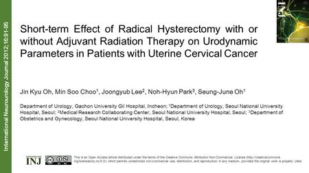 Short-term Effect of Radical Hysterectomy with or without Adjuvant Radiation Therapy on Urodynamic Parameters in Patients with Uterine Cervical Cancer.