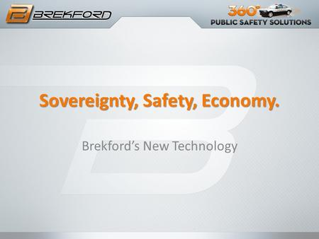Sovereignty, Safety, Economy. Brekford's New <strong>Technology</strong>.